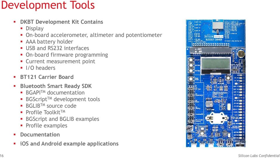 Bluetooth Smart Ready SDK BGAPI TM documentation BGScript TM development tools BGLIB TM source code Profile Toolkit TM
