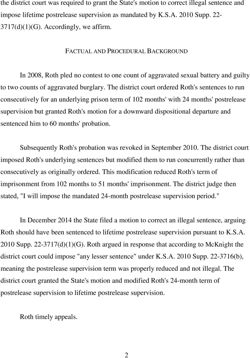 The district court ordered Roth's sentences to run consecutively for an underlying prison term of 102 months' with 24 months' postrelease supervision but granted Roth's motion for a downward