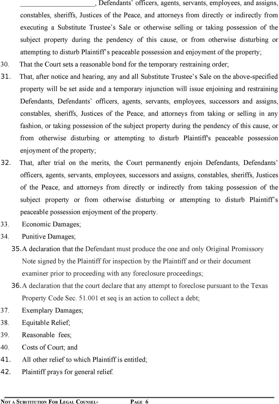 of the property; 30. That the Court sets a reasonable bond for the temporary restraining order; 31.