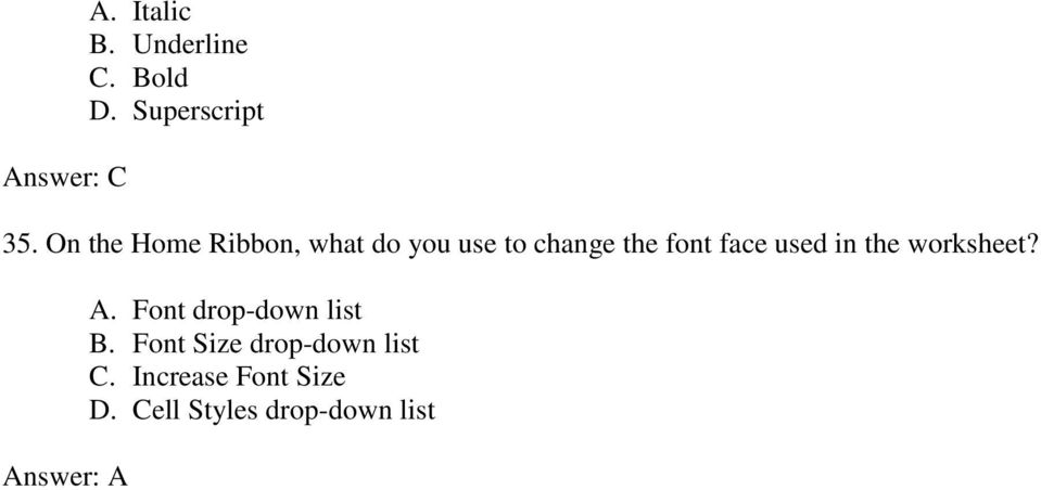 face used in the worksheet? A. Font drop-down list B.