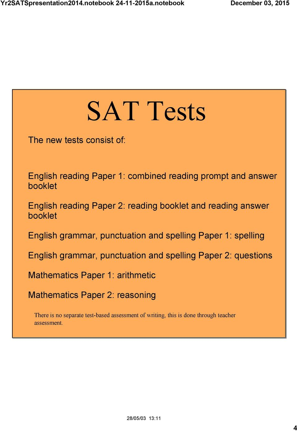 spelling English grammar, punctuation and spelling Paper 2: questions Mathematics Paper 1: arithmetic Mathematics