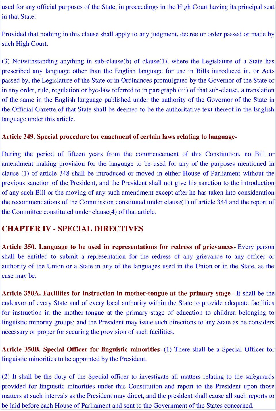 (3) Notwithstanding anything in sub-clause(b) of clause(1), where the Legislature of a State has prescribed any language other than the English language for use in Bills introduced in, or Acts passed