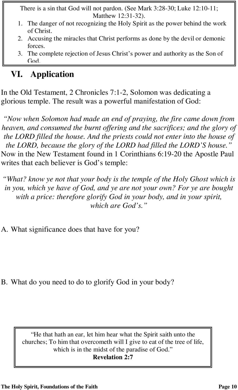 Application In the Old Testament, 2 Chronicles 7:1-2, Solomon was dedicating a glorious temple.