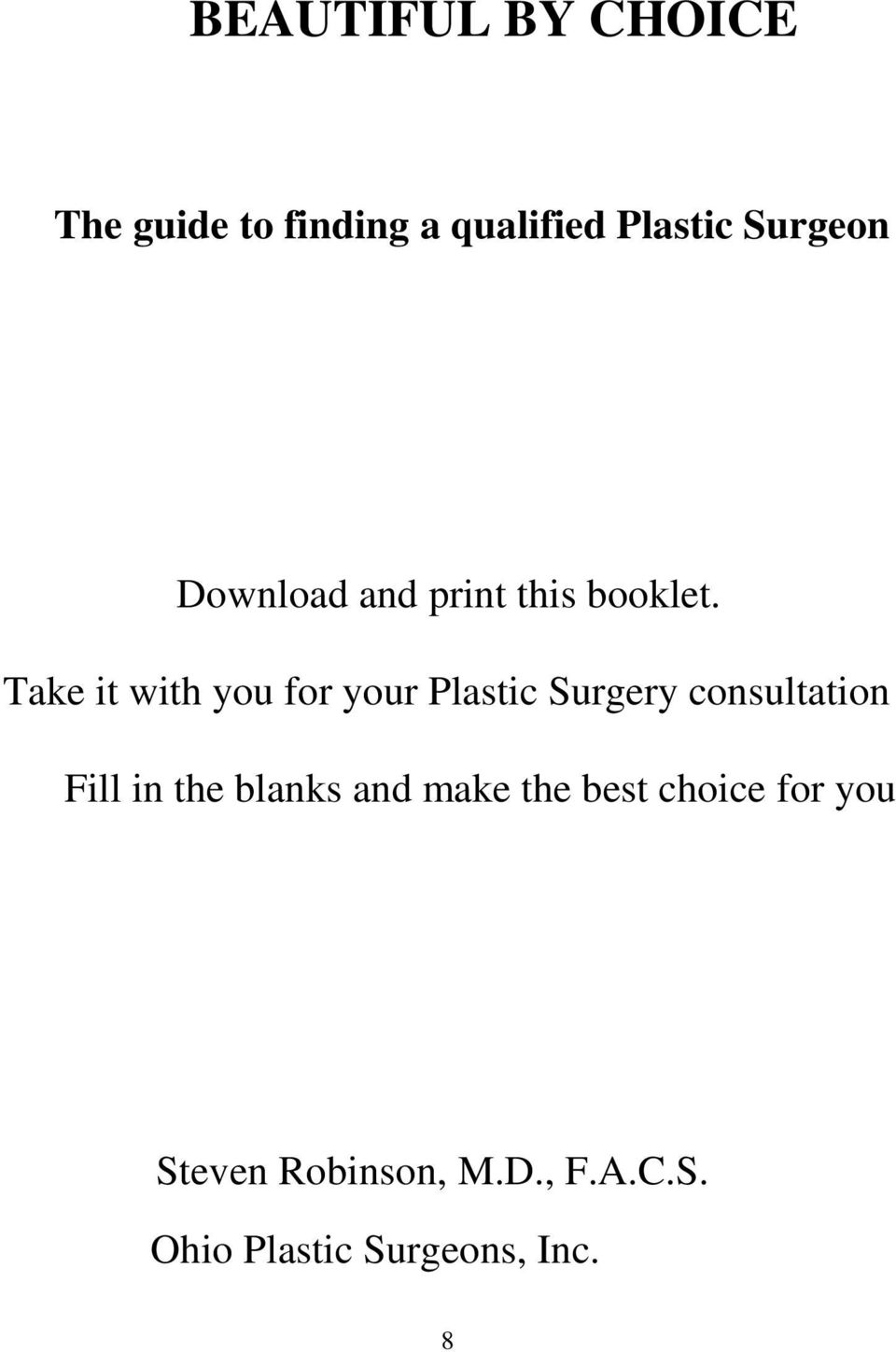 Take it with you for your Plastic Surgery consultation Fill in the