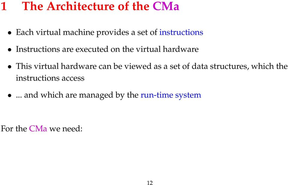 virtual hardware can be viewed as a set of data structures, which the