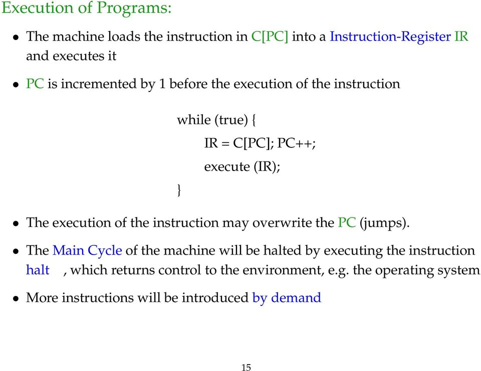 of the instruction may overwrite the PC (jumps).
