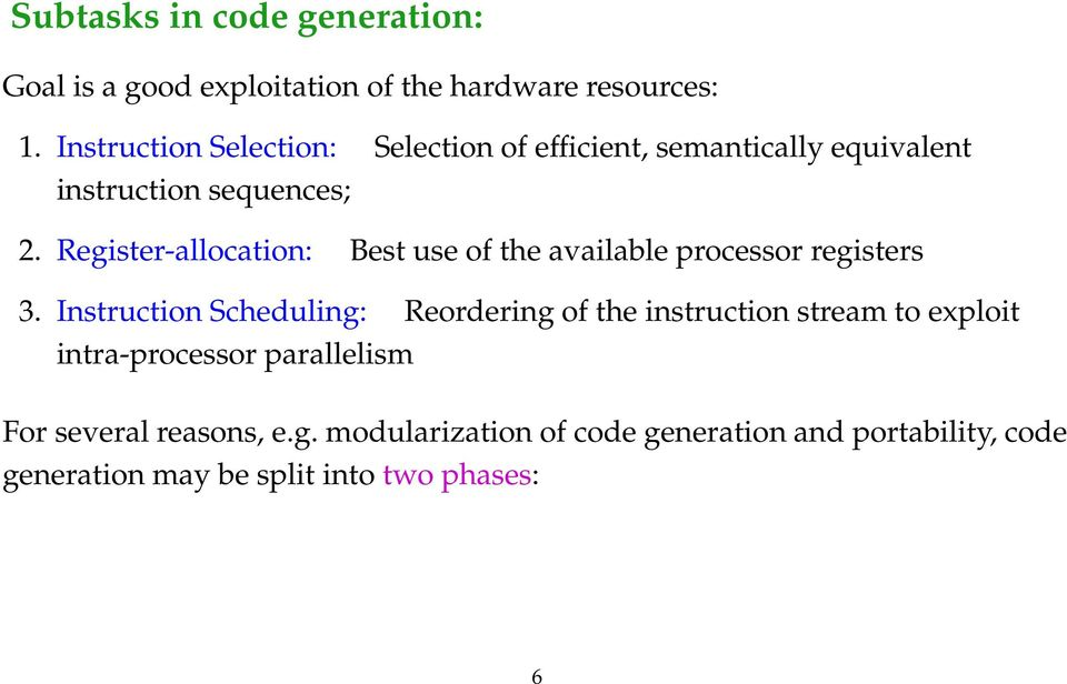 Register-allocation: Best use of the available processor registers 3.