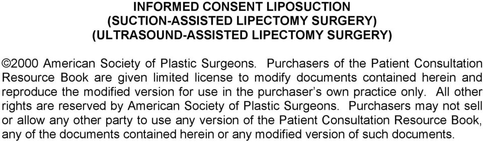 for use in the purchaser s own practice only. All other rights are reserved by American Society of Plastic Surgeons.