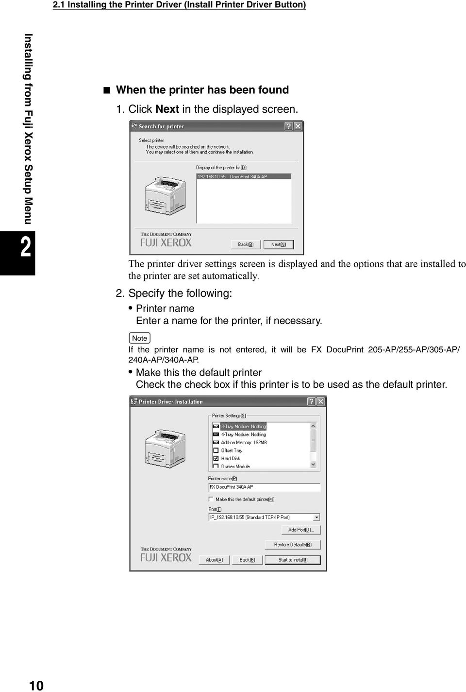 The printer driver settings screen is displayed and the options that are installed to the printer are set automatically. 2.
