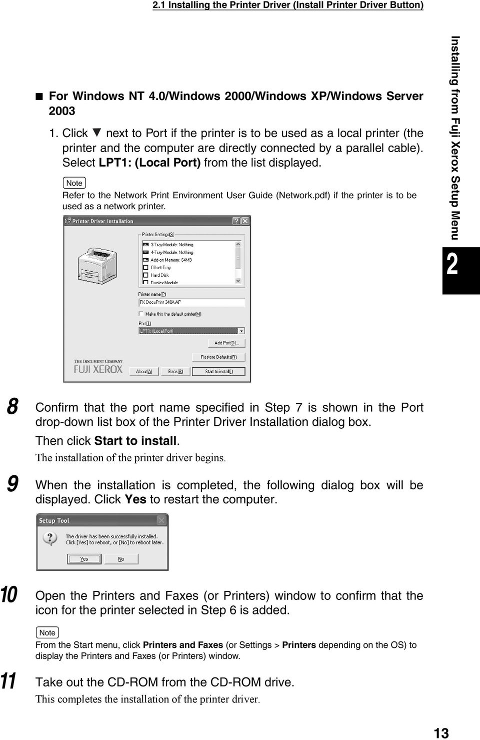 Refer to the Network Print Environment User Guide (Network.pdf) if the printer is to be used as a network printer.