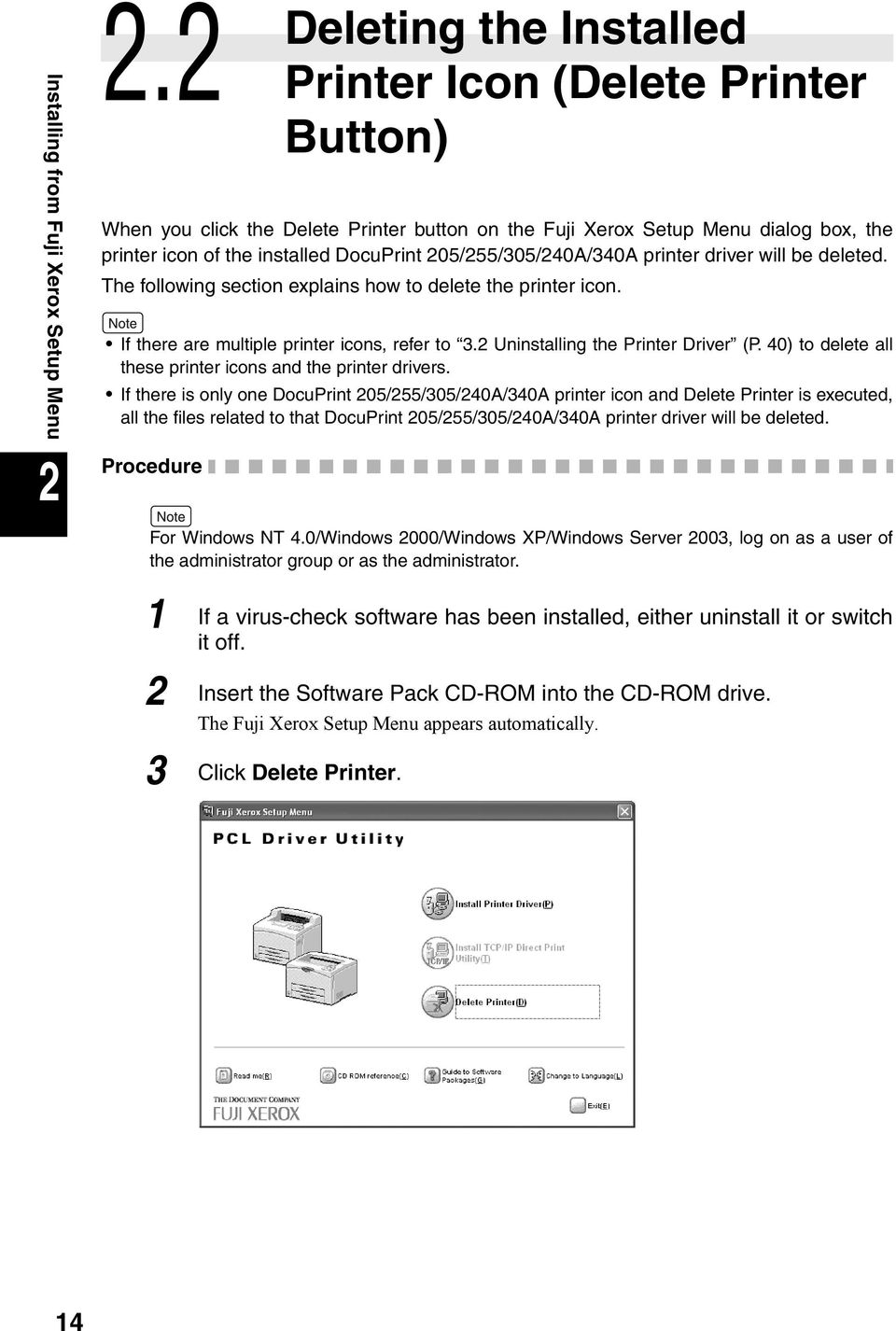 205/255/305/240A/340A printer driver will be deleted. The following section explains how to delete the printer icon. If there are multiple printer icons, refer to 3.