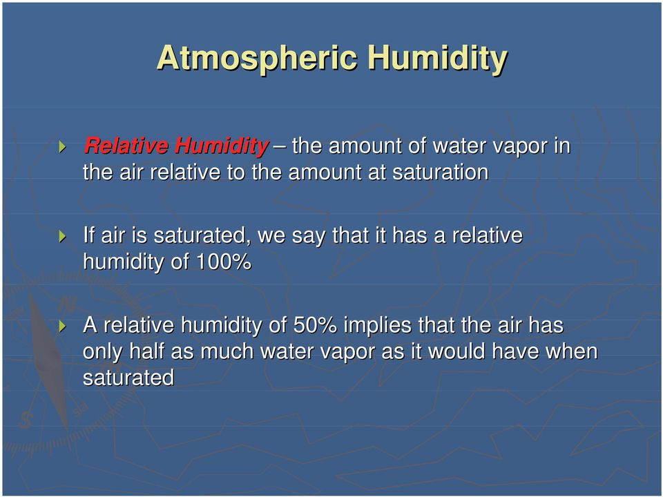 it has a relative humidity of 100% A relative humidity of 50% implies