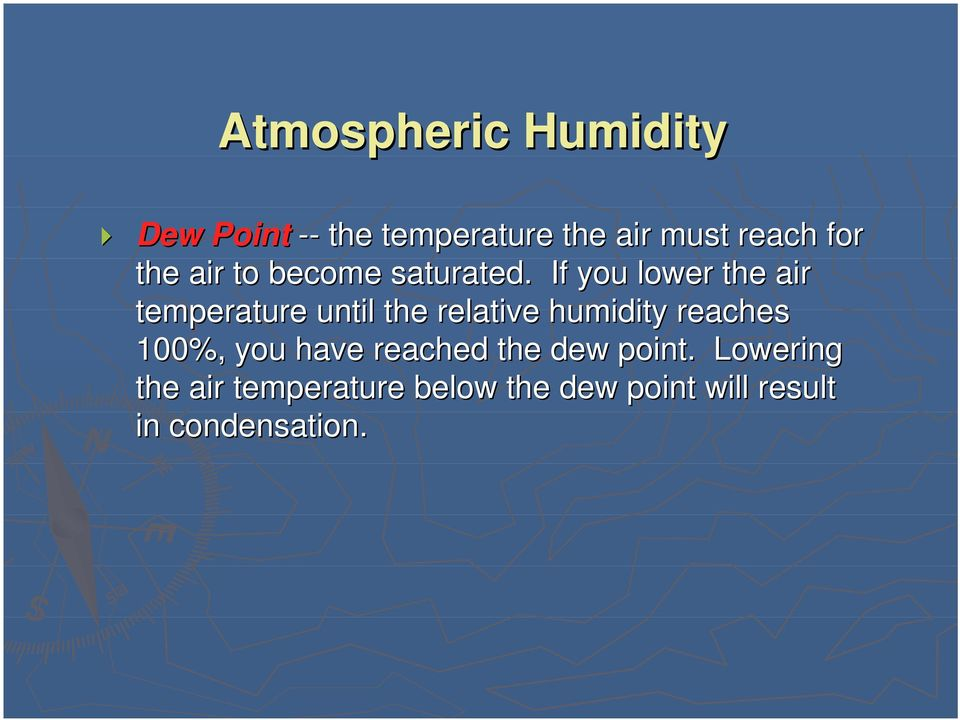 If you lower the air temperature until the relative humidity reaches