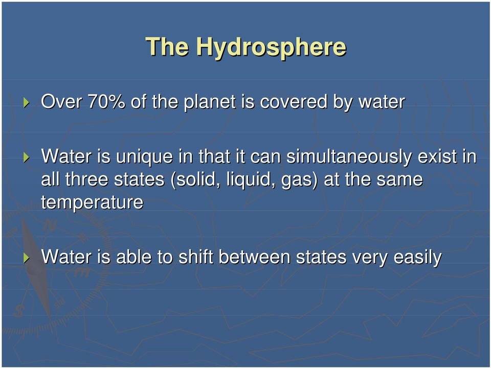 exist in all three states (solid, liquid, gas) at the