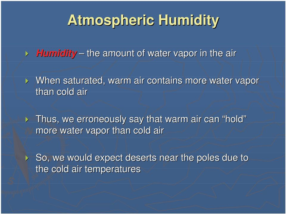 erroneously say that warm air can hold more water vapor than cold air