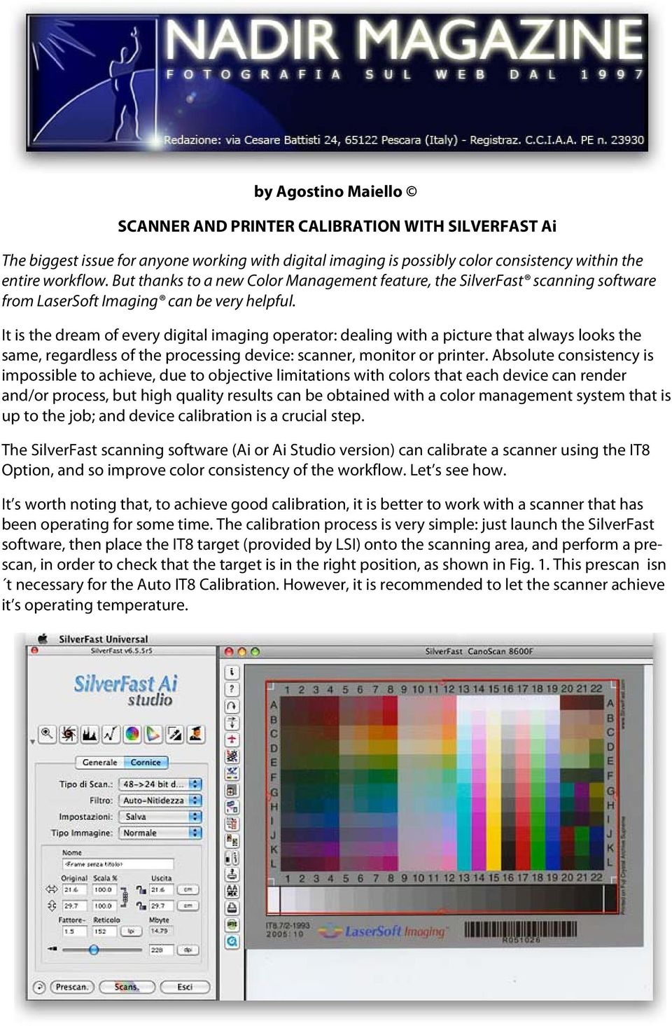 by Agostino Maiello SCANNER AND PRINTER CALIBRATION WITH