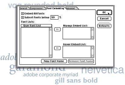 15 PRINT Acrobat Distiller Options: Font Embedding 3) Click on the Font