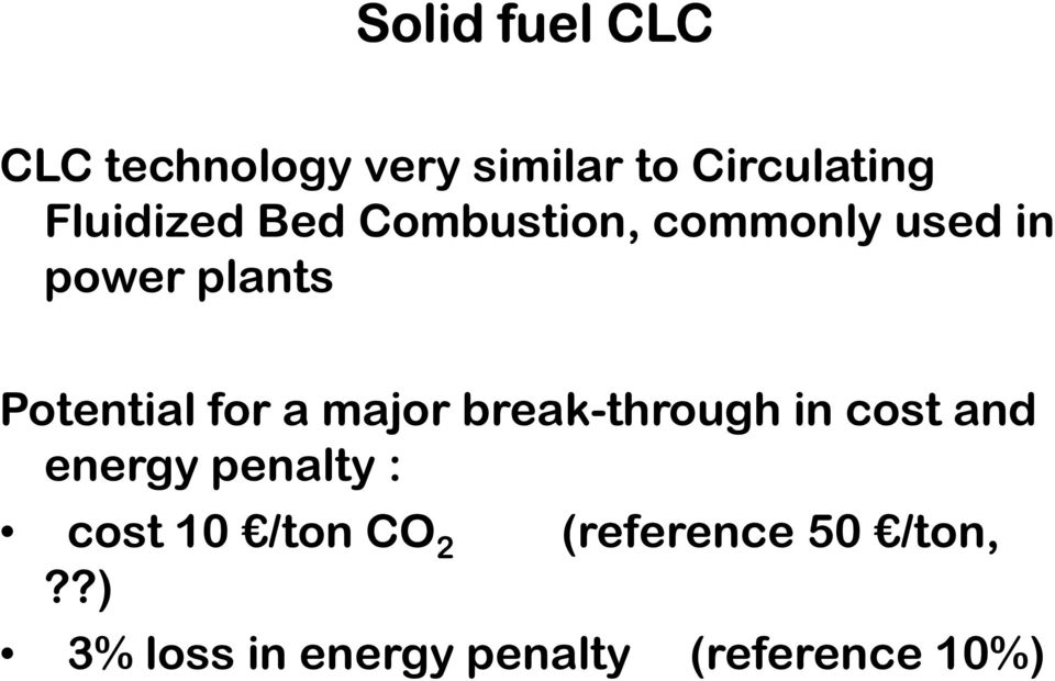 for a major break-through in cost and energy penalty : cost 10