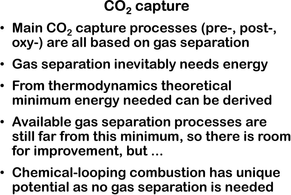 derived Available gas separation processes are still far from this minimum, so there is room for