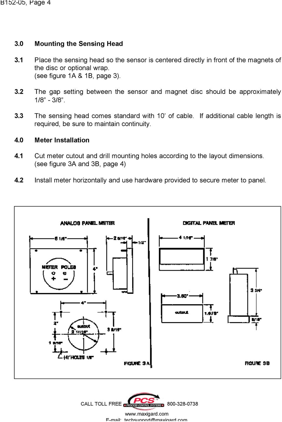 . 3.2 The gap setting between the sensor and magnet disc should be approximately 1/8-3/8. 3.3 The sensing head comes standard with 10 of cable.