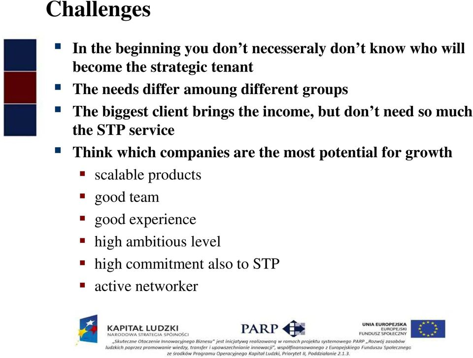 need so much the STP service Think which companies are the most potential for growth scalable
