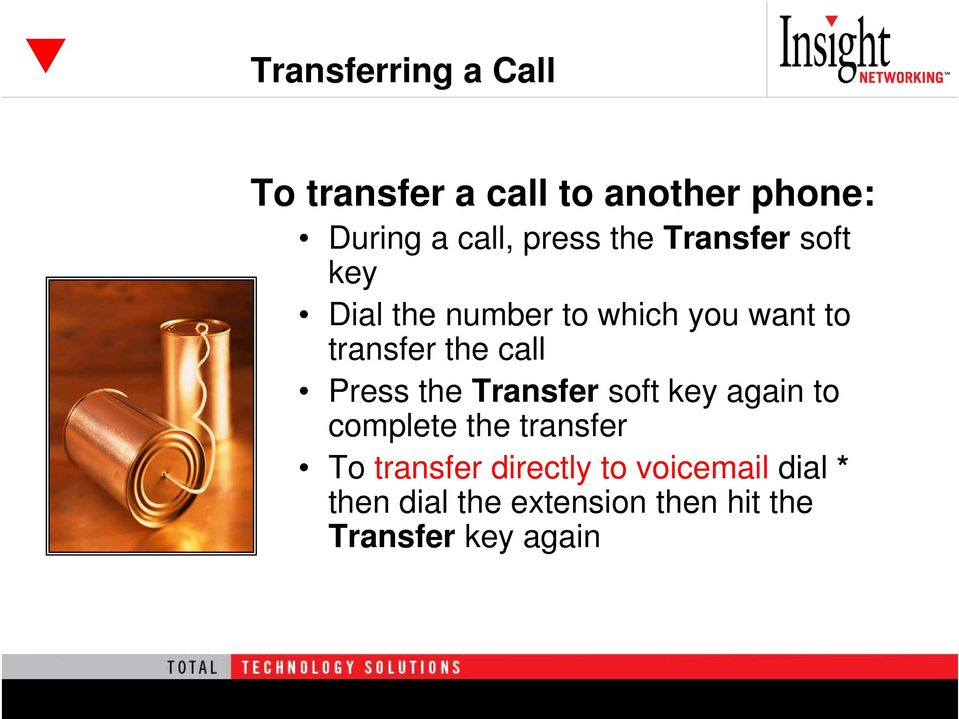 Press the Transfer soft key again to complete the transfer To transfer