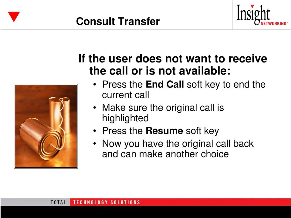 call Make sure the original call is highlighted Press the Resume