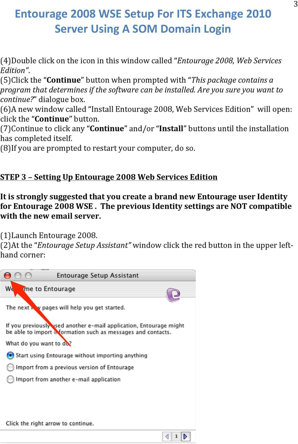 (6)A new window called Install Entourage 2008, Web Services Edition will open: click the Continue button.