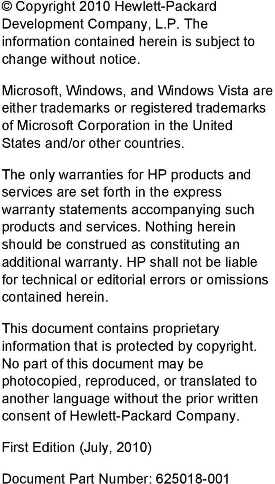 The only warranties for HP products and services are set forth in the express warranty statements accompanying such products and services.