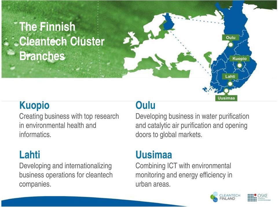 Lahti Developing and internationalizing business operations for cleantech companies.