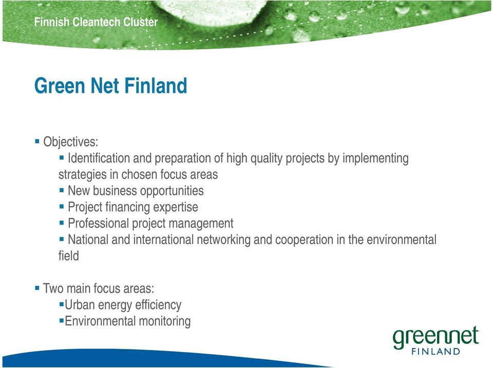 Project financing expertise Professional project management National and international networking
