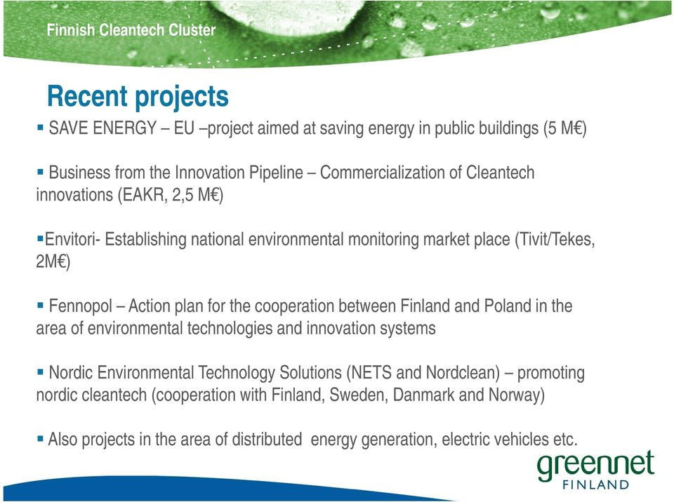 plan for the cooperation between Finland and Poland in the area of environmental technologies and innovation systems Nordic Environmental Technology Solutions (NETS
