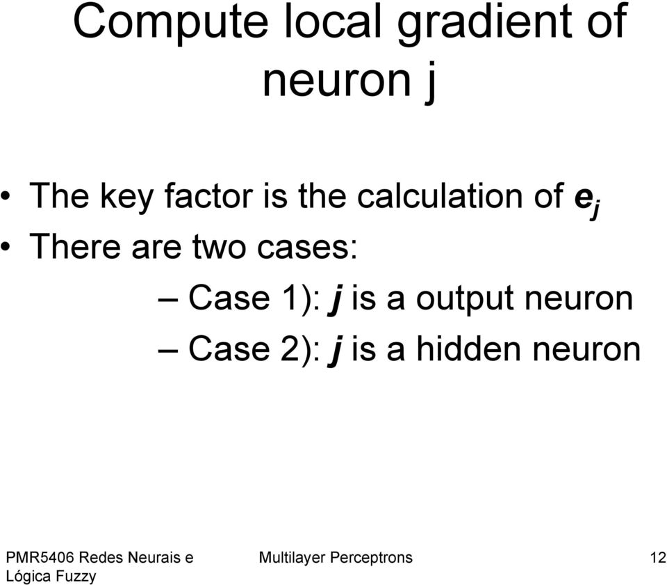 two cases: Case 1): is a output neuron Case