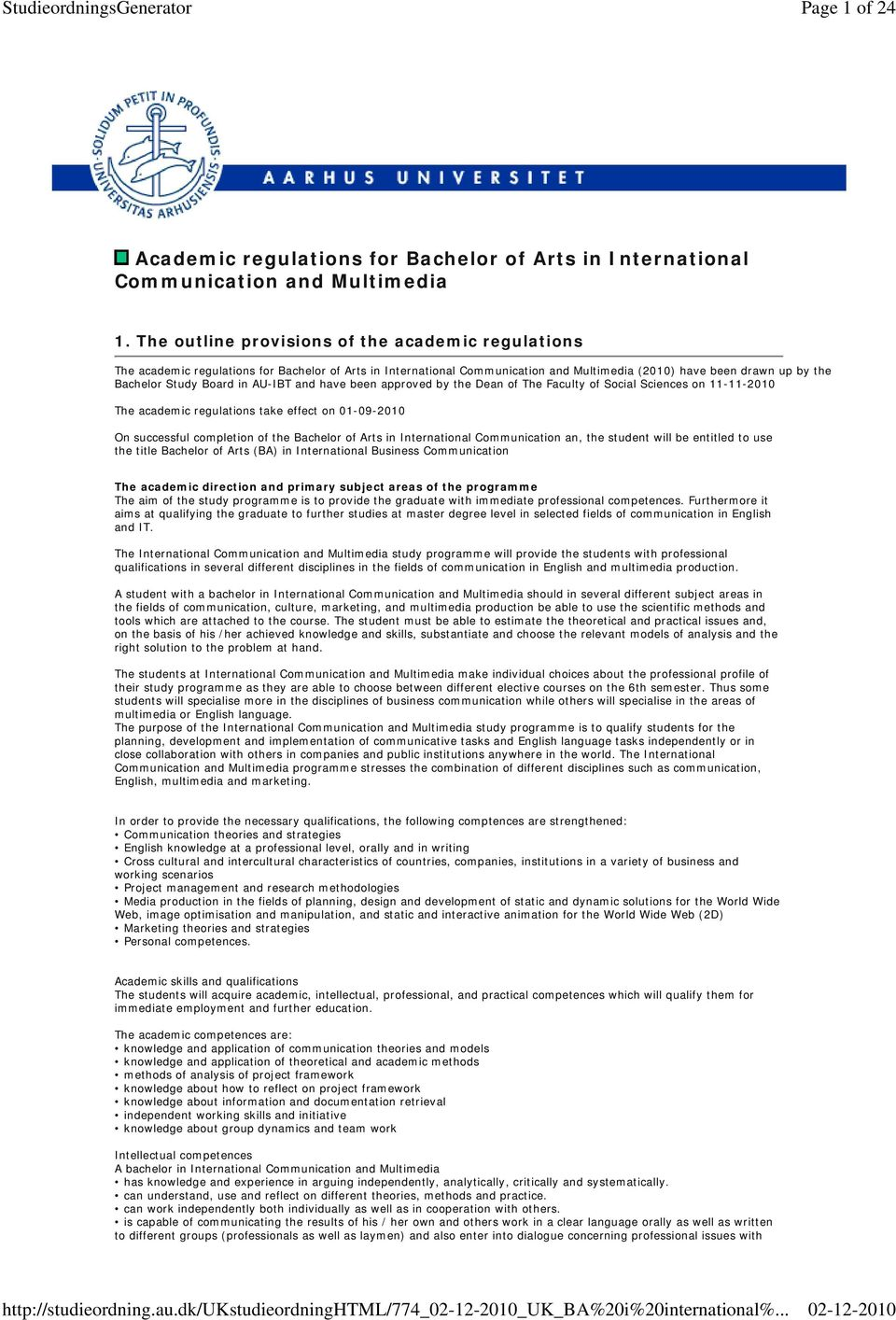 AU-IBT and have been approved by the Dean of The Faculty of Social Sciences on --200 The academic regulations take effect on 0-09-200 On successful completion of the Bachelor of Arts in International