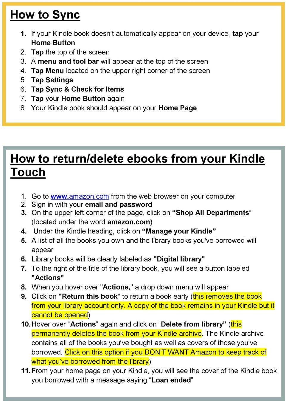 Your Kindle book should appear on your Home Page How to return/delete ebooks from your Kindle Touch 1. Go to www.amazon.com from the web browser on your computer 2.