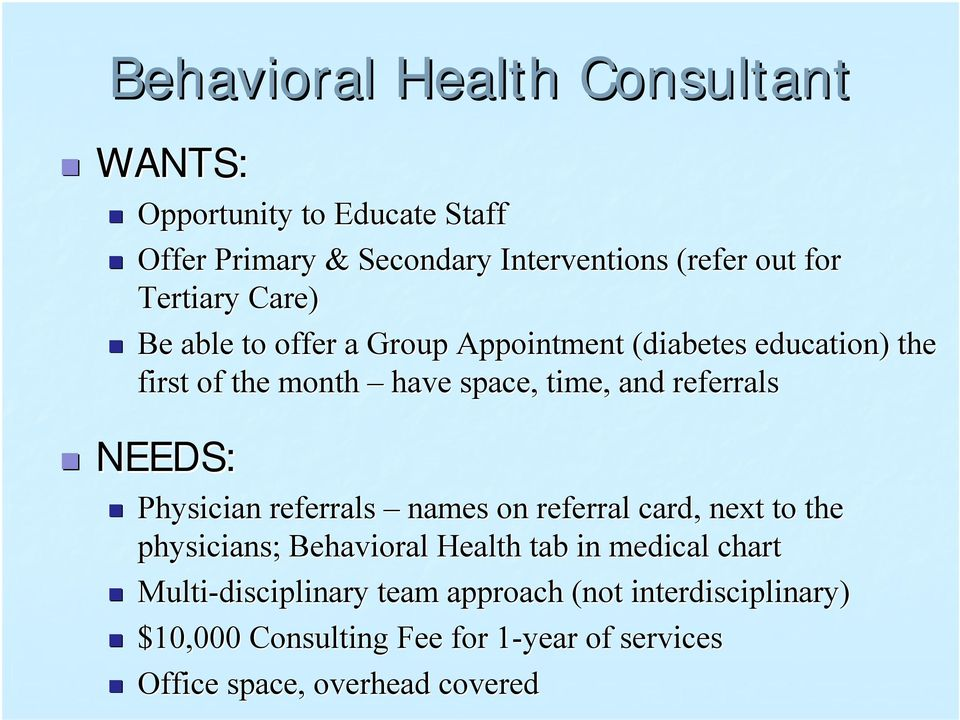 Be able to offer a Group Appointment (diabetes education) the first of the month have space, time, and referrals! NEEDS:!