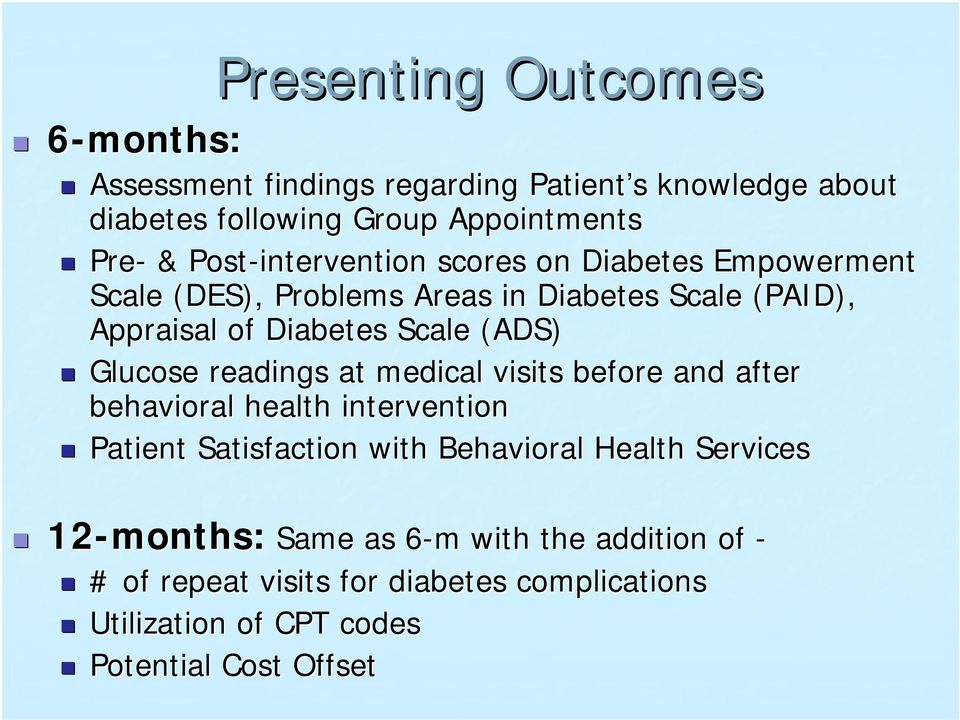 (ADS)! Glucose readings at medical visits before and after behavioral health intervention!