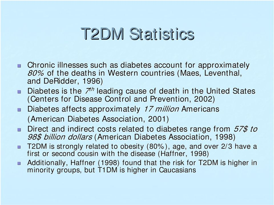 Diabetes affects approximately 17 million Americans (American Diabetes Association, 2001)!