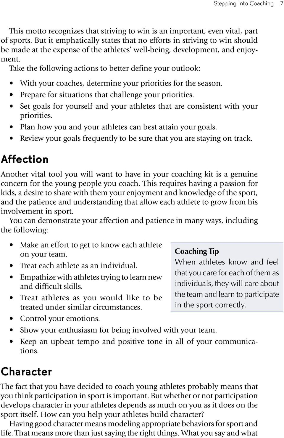 Take the following actions to better define your outlook: With your coaches, determine your priorities for the season. Prepare for situations that challenge your priorities.