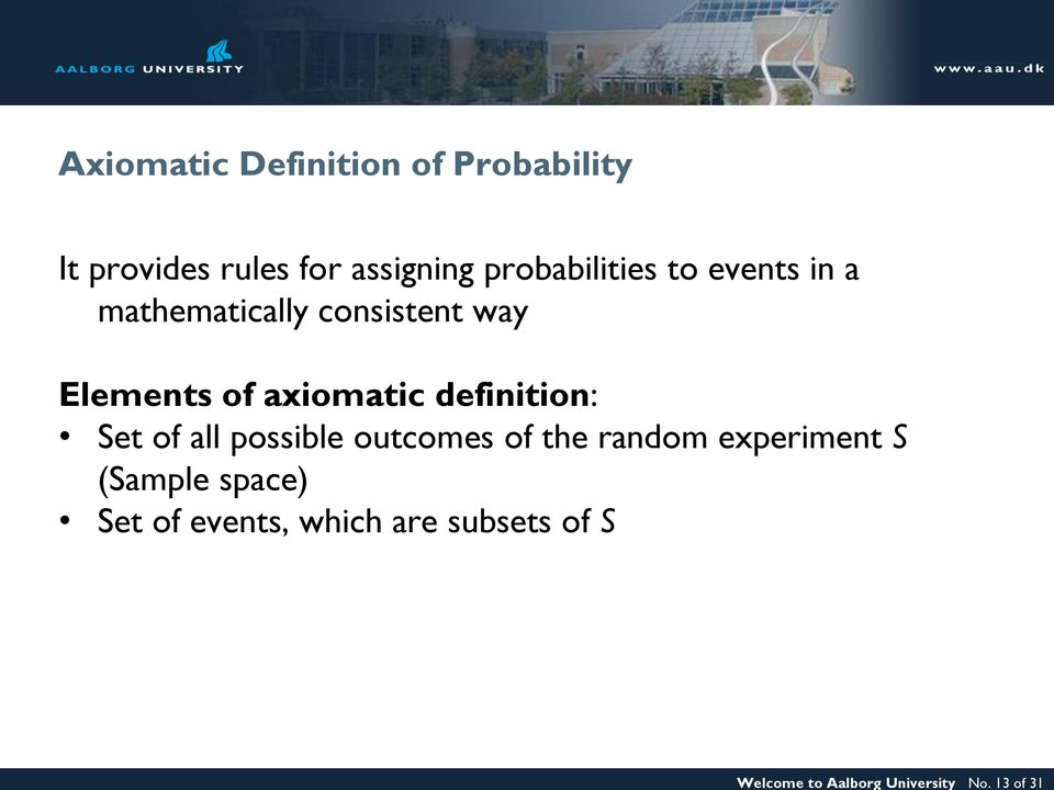 probabilities to events in a mathematically consistent way Elements of