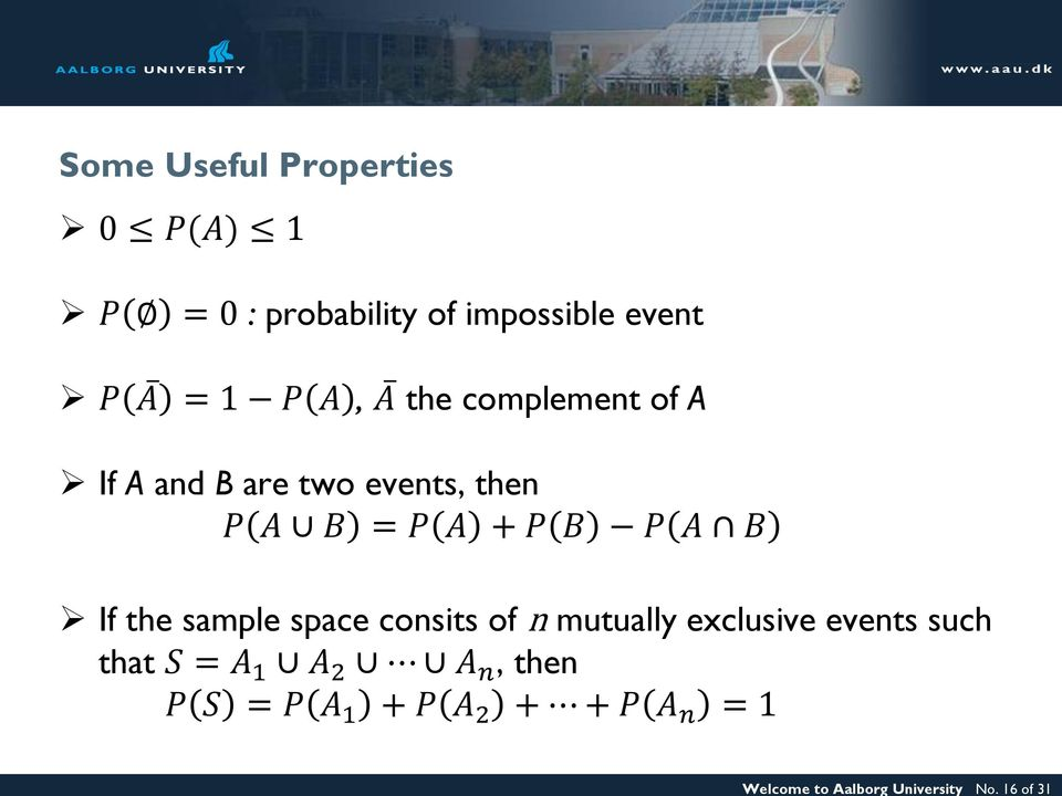 event = 1 P A, A the complement of A If A and B are two events, then P A B = P A +