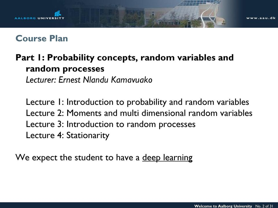 Lecturer: Ernest Nlandu Kamavuako Lecture 1: Introduction to probability and random variables
