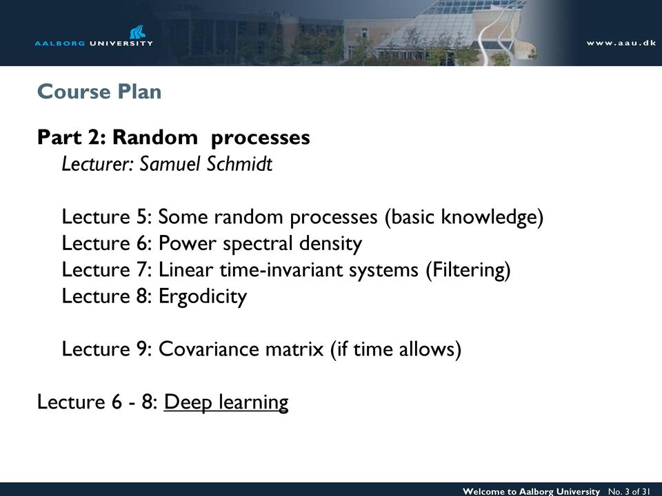 Some random processes (basic knowledge) Lecture 6: Power spectral density Lecture