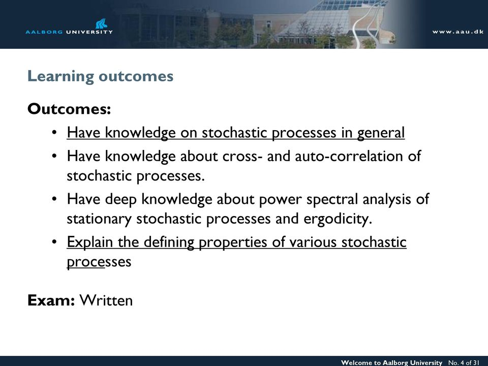 knowledge about cross- and auto-correlation of stochastic processes.
