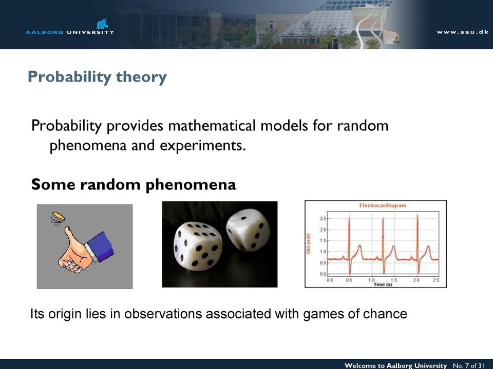 mathematical models for random phenomena and experiments.
