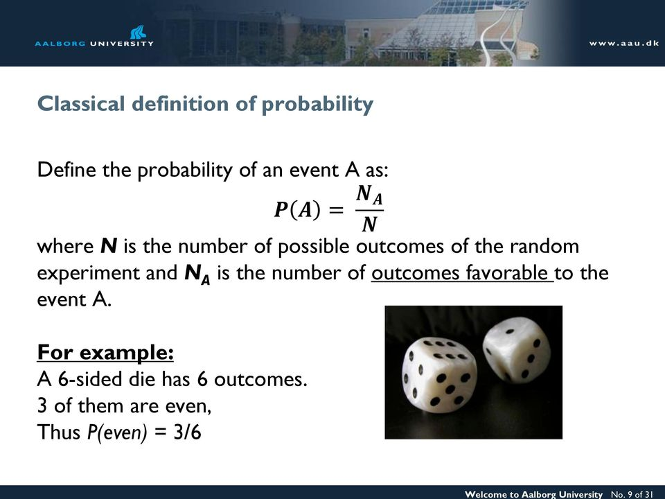 P A = N A N where N is the number of possible outcomes of the random experiment and