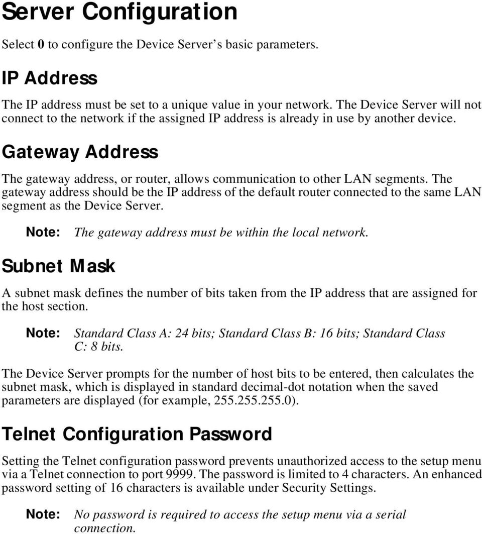 Gateway Address The gateway address, or router, allows communication to other LAN segments.