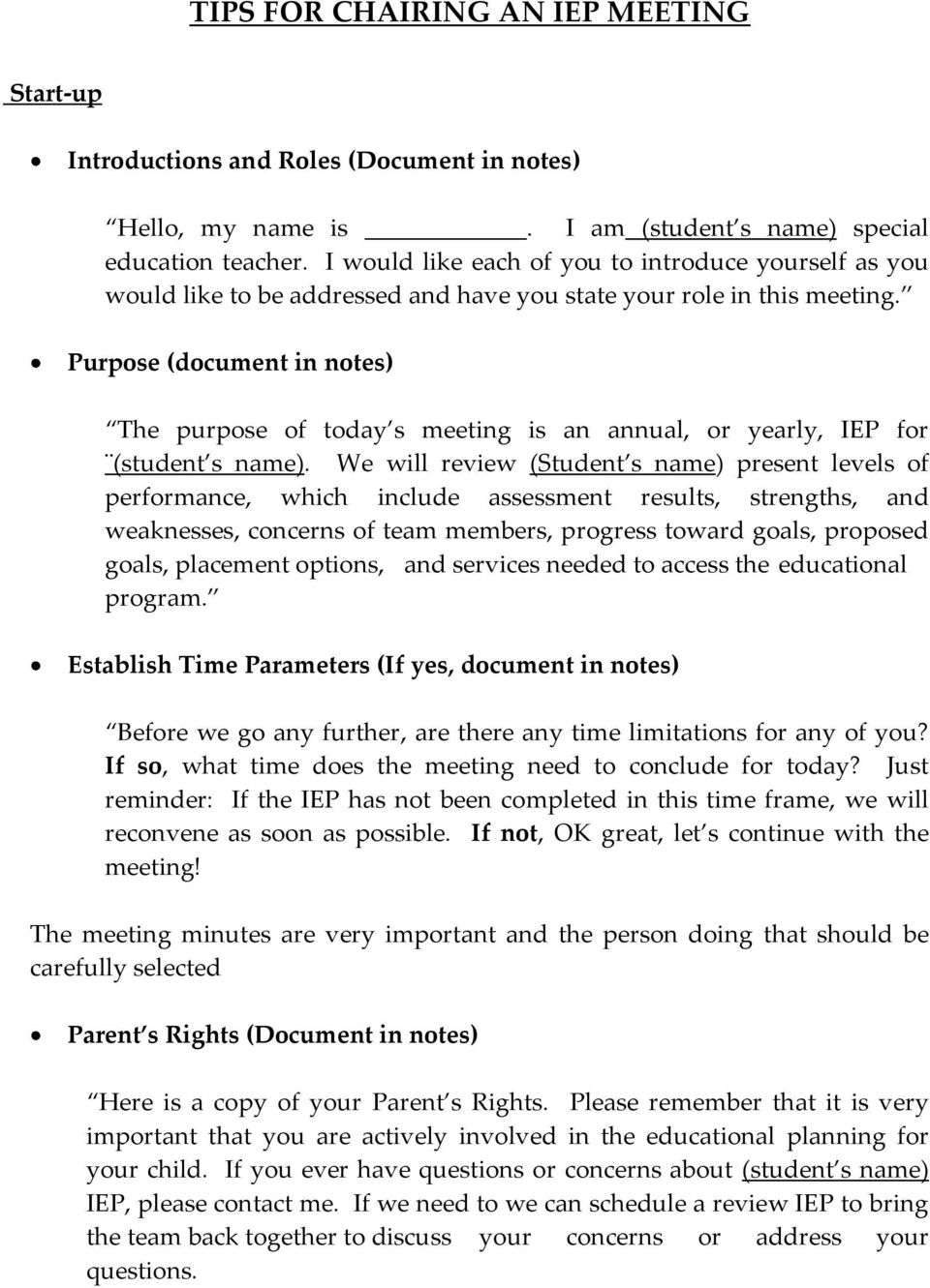 Purpose (document in notes) The purpose of today s meeting is an annual, or yearly, IEP for (student s name).
