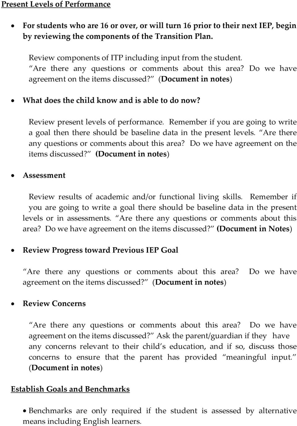 (Document in notes) What does the child know and is able to do now? Review present levels of performance.