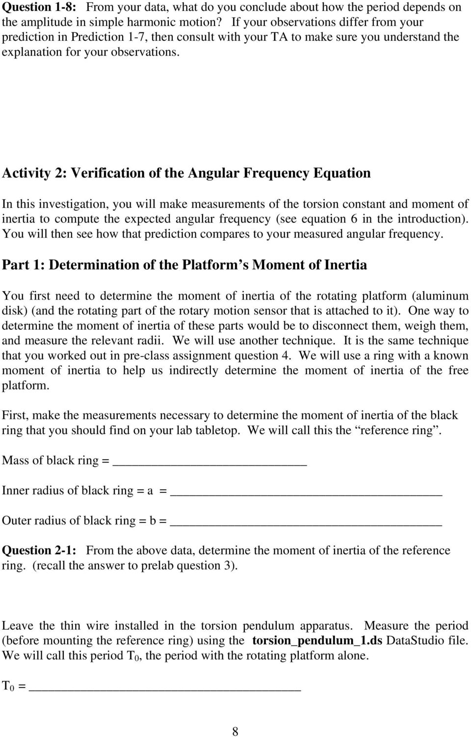 Activity 2: Verification of the Angular Frequency Equation In this investigation, you will make measurements of the torsion constant and moment of inertia to compute the expected angular frequency